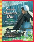 Sarah Morton's Day: A Day in the Life of a Pilgrim Girl (Scholastic Bookshelf Series)