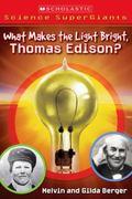 What Makes the Light Bright, Thomas Edison?