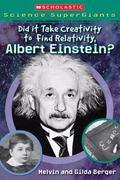Did It Take Creativity to Find Relativity, Albert Einstein?