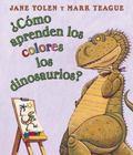 Como Aprenden Los Dinosaurios Los Colores? / How Do Dinosaurs Learn Their Colors?