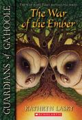 The War of the Ember (Guardians of Ga'Hoole Series #15)