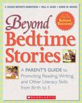 Beyond Bedtime Stories A Parent's Guide to Promoting Reading, Writing, and Other Literacy Sk...