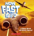 How Fast Is It?: A Zippy Book All about Speed