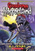 Say Cheese - And Die Screaming! (Goosebumps HorrorLand Series #8)