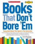 Books That Don't Bore 'em Young Adult Books That Speak to This Generation