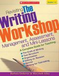 Revisiting the Writing Workshop Management, Assessment, and Mini-lessons