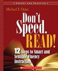 Don't Speed--read! 12 Steps to Smart and Sensible Fluency Instruction