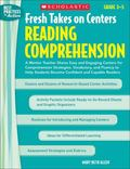 Fresh Takes on Centers: Reading Comprehension : A Mentor Teacher Shares Easy and Engaging Ce...
