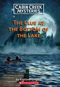 Clue at the Bottom Lake (Cabin Creek Mysteries #2)