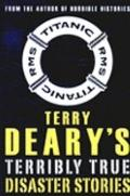Terry Deary's Terribly True Disaster Stories