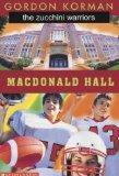 Macdonald Hall: The Zucchini Warriors