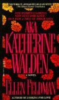 A. K. A. Katherine Walden