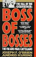 Boss of Bosses The Fall of the Godfather  The FBI and Paul Castellano
