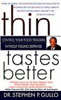 Thin Tastes Better: Control Your Food Triggers without Feeling Deprived - Stephen P. Gullo -...