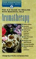 Aromatherapy: The A-Z Guide to Healing with Essential Oils
