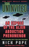 Uninvited: An Expose of the Alien Abduction Phenomenon