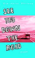 See You Down The Road