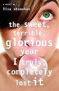 Sweet, Terrible, Glorious Year I Truly, Completely Lost It