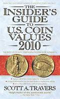 The Insider's Guide to U.S. Coin Values 2010 (Insider's Guide to Us Coin Values)
