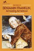 Story of Benjamin Franklin, Amazing American