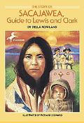 Story of Sacajawea, Guide to Lewis and Clark
