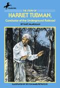 Story of Harriet Tubman Conductor of the Underground Railroad