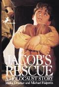 Jacob's Rescue A Holocaust Story