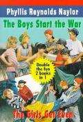 The Boys Start the War: The Girls Get Even
