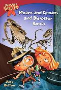 Moans and Groans and Dinosaur Bones (Pee Wee Scouts Series #31)