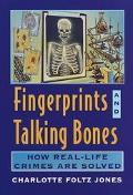 Fingerprints and Talking Bones: How Real-Life Crimes Are Solved - Charlotte Foltz Jones - Pa...