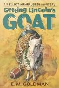 Getting Lincoln's Goat: An Elliott Armbruster Mystery
