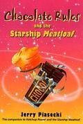 Chocolate Rules & The Starship Meatloaf - Jerry Piasecki - Paperback