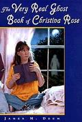 Very Real Ghost Book of Christina Rose - James M. Deem - Paperback