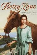 Betsy Zane The Rose of Fort Henry