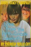 Love, From the Fifth-Grade Celebrity - Patricia Reilly Giff - Paperback - REISSUE