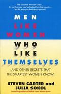 Men Like Women Who Like Themselves (And Other Secrets That the Smartest Women Know)