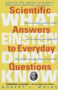 What Einstein Didn't Know Scientific Answers to Everday Questions