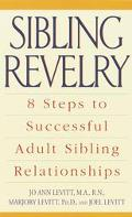 Sibling Revelry 8 Steps to a Successful Adult Sibling Relationship