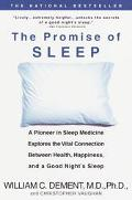 Promise of Sleep A Pioneer in Sleep Medicine Explores the Vital Connection Between Health, H...