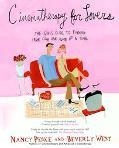 Cinematherapy for Lovers The Girl's Guide to Finding True Love One Movie at a Time