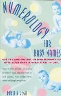 Numerology for Baby Names Use the Ancient Art of Numerology to Give Your Baby a Head Start i...