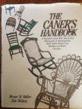 The Caner's Handbook: A Descriptive Guide With Step-By-Step Photographs for Restoring Cane, ...