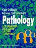 Case Studies in General and Systematic Pathology