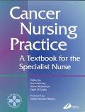 Cancer Nursing Practice A Textbook for the Specialist Nurse