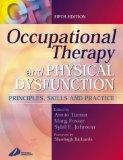 Occupational Therapy and Physical Dysfunction: Principles, Skills and Practice, 5e