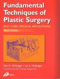 Fundamental Techniques of Plastic Surgery, and Their Surgical Applications
