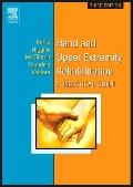 Hand and Upper Extremity Rehabilitation A Practical Guide