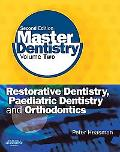 Master Dentistry: Volume 2: Restorative Dentistry, Paediatric Dentistry and Orthodontics