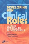 Developing New Clinical Roles A Guide for Health Professionals
