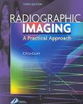 Radiographic Imaging A Practical Approach